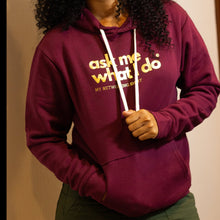 Load image into Gallery viewer, Ask Me What I Do | Hoodie Burgundy/Gold