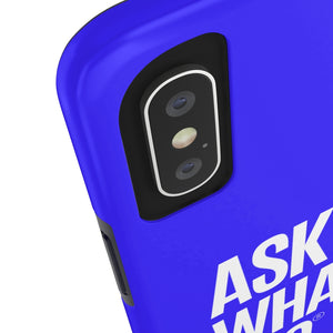 Ask Me What I Do | Blue Phone Cases