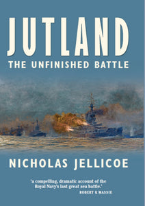 Jutland. The Unfinished Battle. Hardback