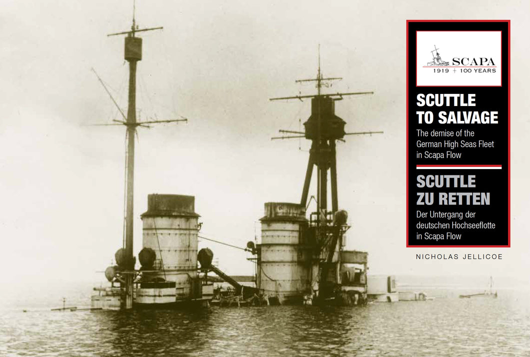Scuttle to Salvage. The Demise of the German High Seas Fleet in Scapa Flow (PRE-ORDER)