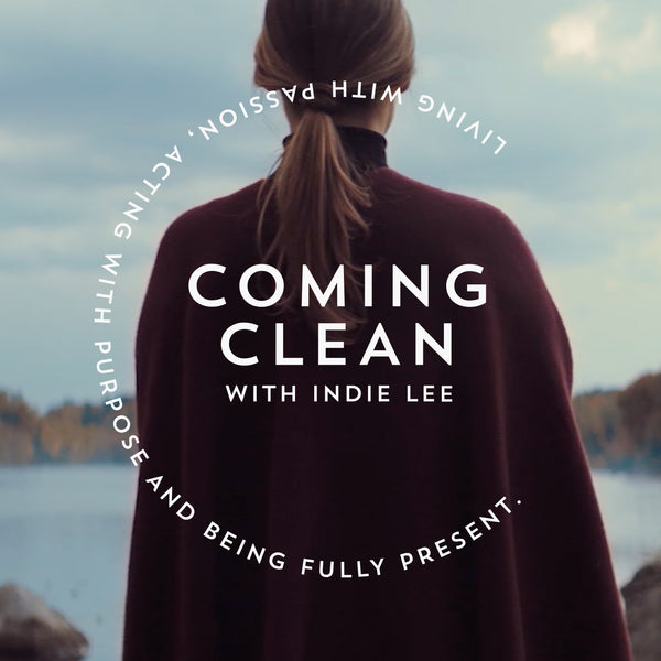 Coming Clean with Indie Lee Episode 1