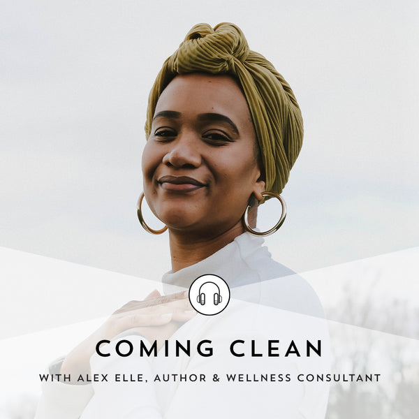 Coming Clean with Indie Lee: Episode 10