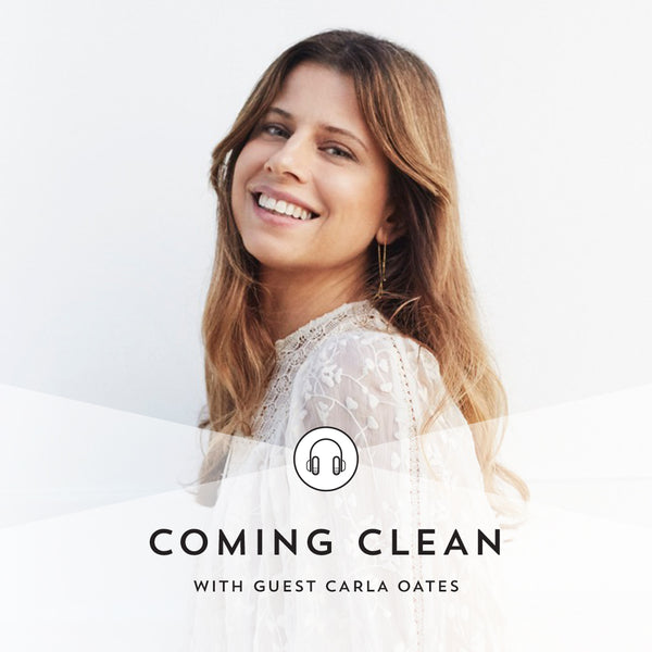 Indie Lee Coming Clean Podcast with Carla Oates