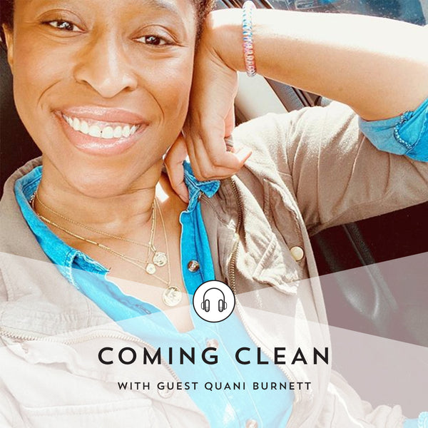 Indie Lee Coming Clean Podcast with Quani Burnett