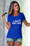 Good Vibes Only Women's Tshirt - Blue