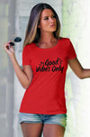 Good Vibes Only Women's Tshirt - Red
