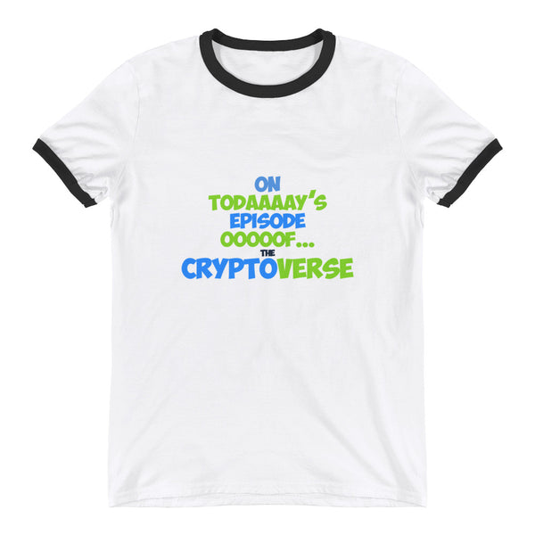 "The Cryptoverse ""Today's Episode"" Ringer T-Shirt"