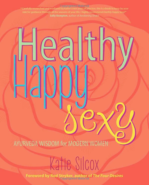 Happy, Healthy, Sexy by Katie Silcox