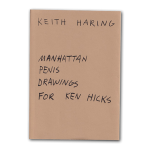 Manhattan Penis Drawings For Ken Hicks by Keith Haring (First Edition)