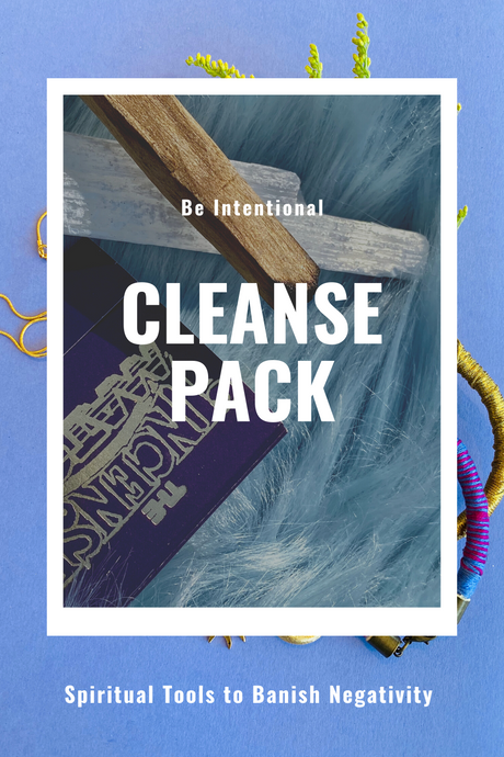 The Cleanse Pack for Banishing Negativity