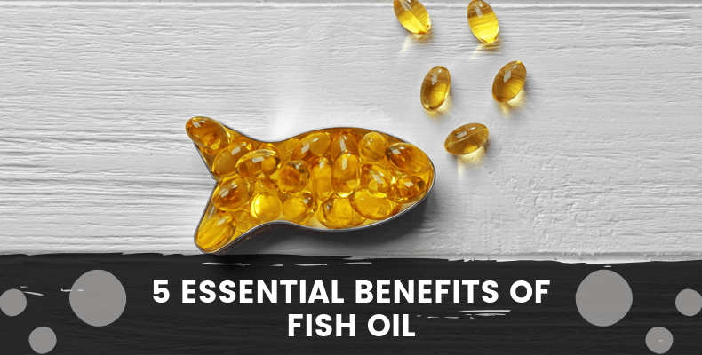 5 Essential Benefits of Fish Oil
