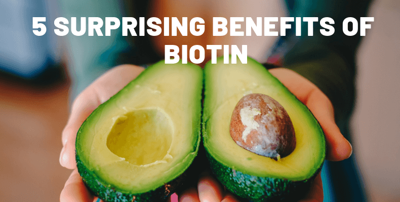 5 Surprising Benefits of Biotin
