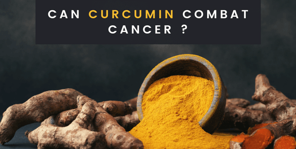 Can Curcumin Combat Cancer?