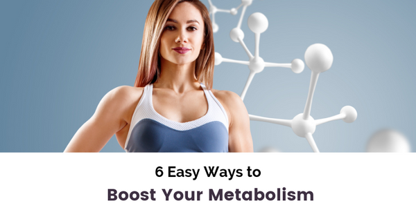 6 Natural Ways To Boost Your Metabolism