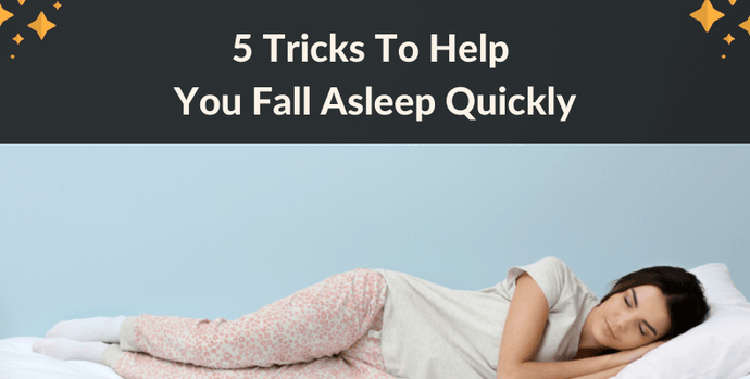 5 Tricks To Help You Fall Asleep Quickly