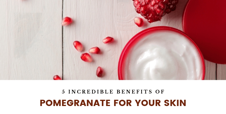 5 Incredible Benefits Of Pomegranate For Your Skin