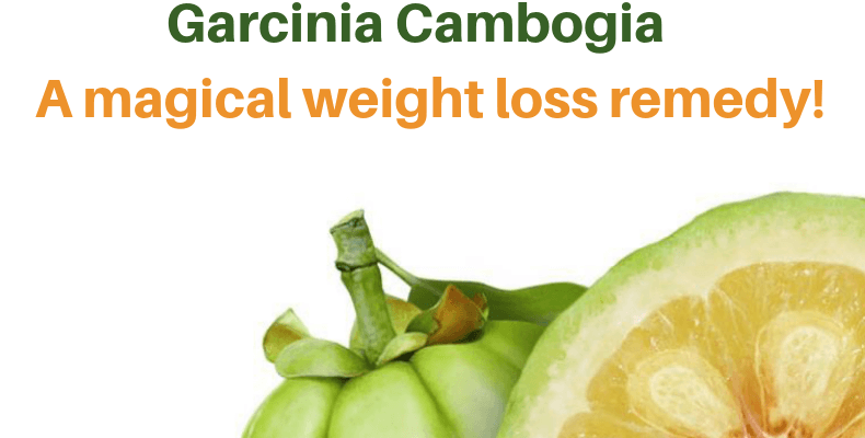 Garcinia Cambogia -A magical weight loss remedy!