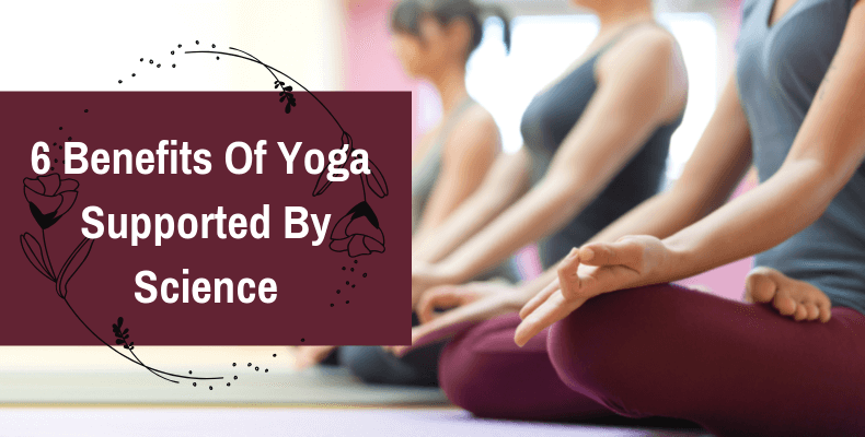 6 Benefits Of Yoga Supported By Science