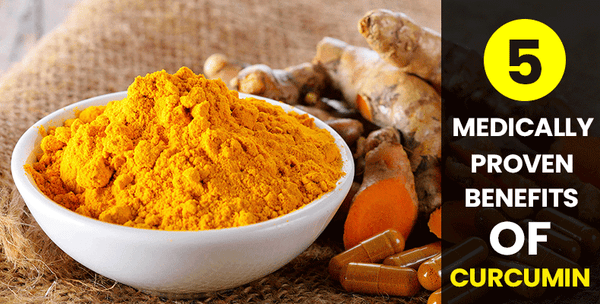 5 medically proven benefits of curcumin  (turmeric extract)