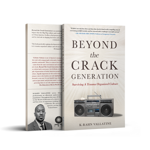 Beyond The Crack Generation: Surviving A Trauma Organized Culture