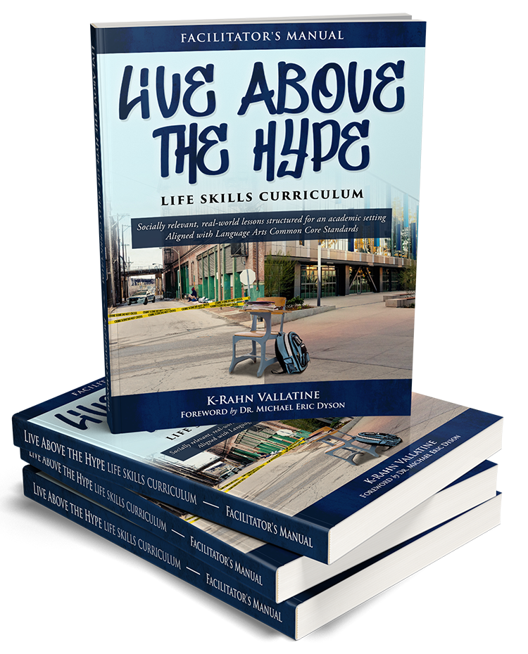 Live Above the Hype Life Skills Facilitator's Manual