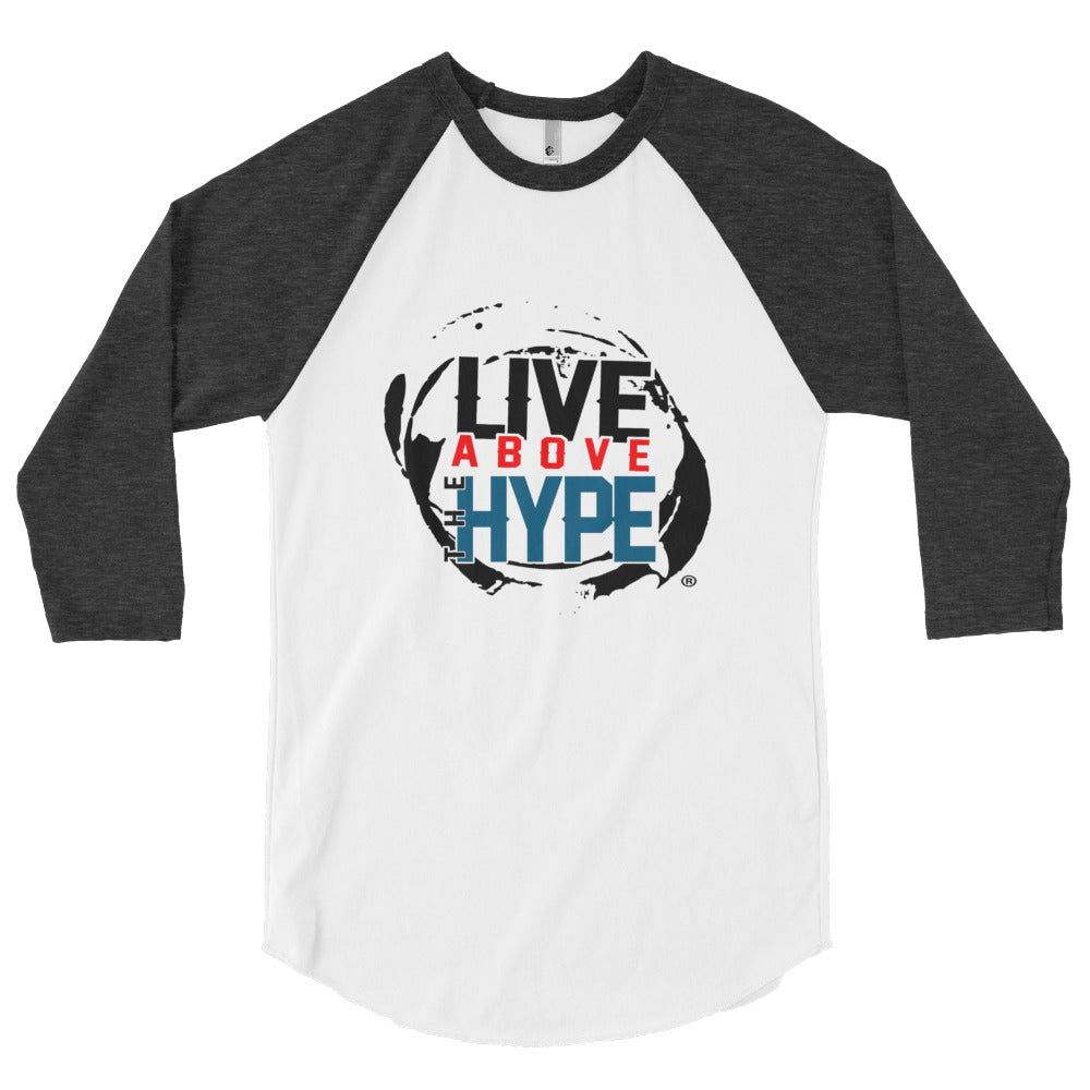 Live Above the Hype - 3/4 sleeve raglan shirt