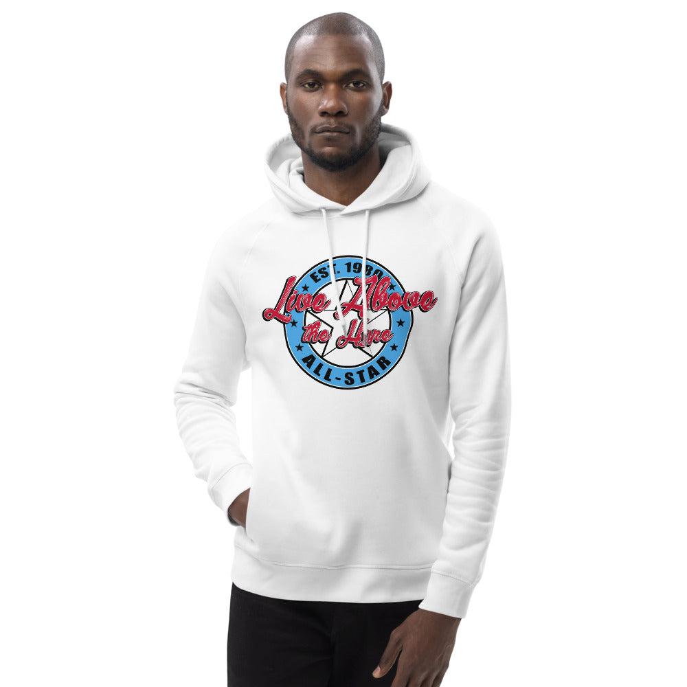 Live Above the Hype Unisex All-Star pullover hoodie