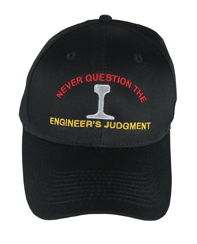 Never Question the Engineer's Judgment Hat