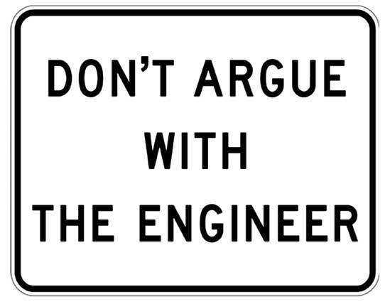 Don't Argue with the Engineer Metal Sign