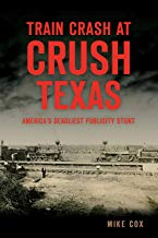 Train Crash at Crush Texas Book