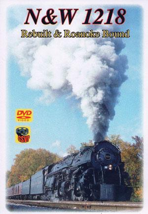 N&W 1218-Rebuilt & Roanoke Bound DVD