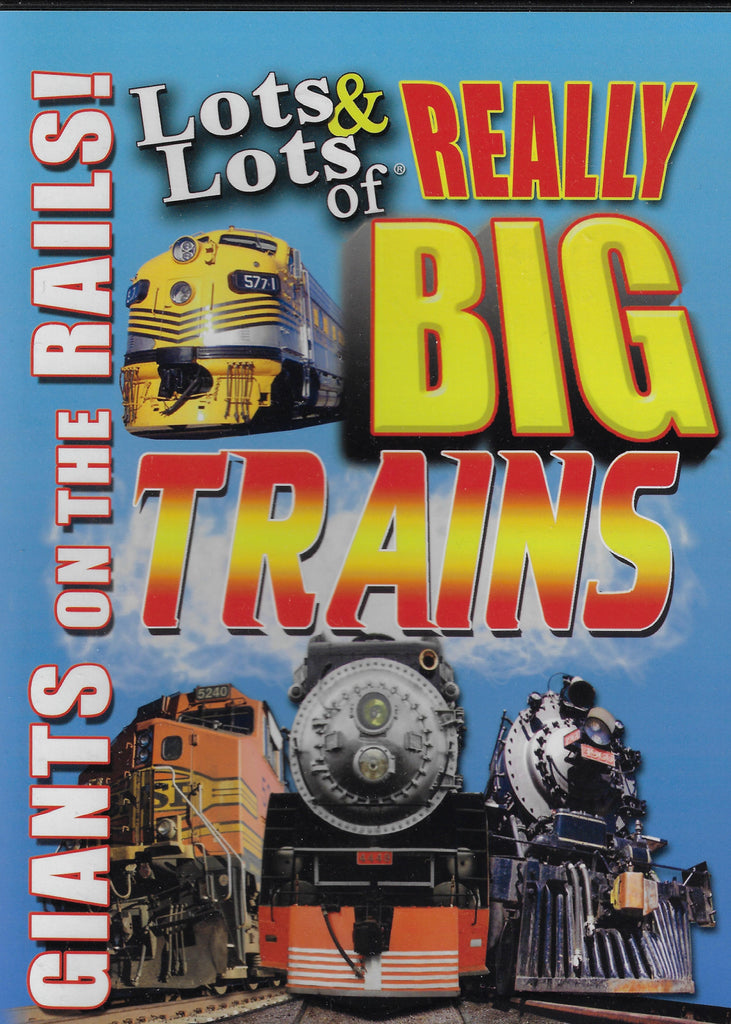 Lots & Lots of Really Big Trains DVD