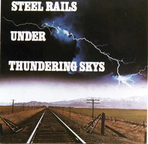 Steel Rails Under Thundering Skys CD