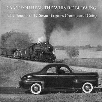 Can't You Hear the Whistle Blowing? CD