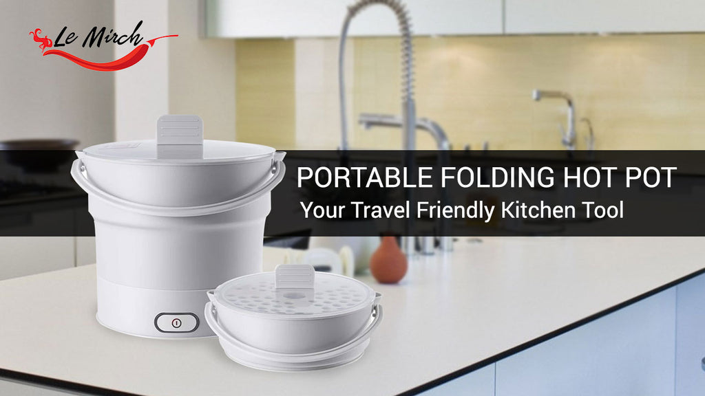 Portable Folding Hot Pot: Your Travel Friendly Kitchen Tool | Le Mirch