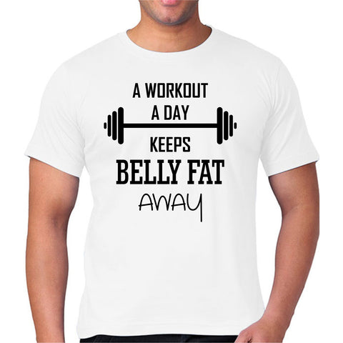 A Workout a Day Keeps Belly Fat Away White Tshirt