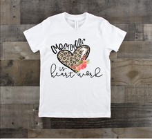 Load image into Gallery viewer, Mommin' is Heart Work Tee