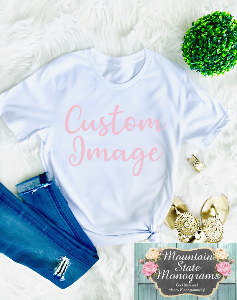 CUSTOM IMAGE Tee | Upload Your Own