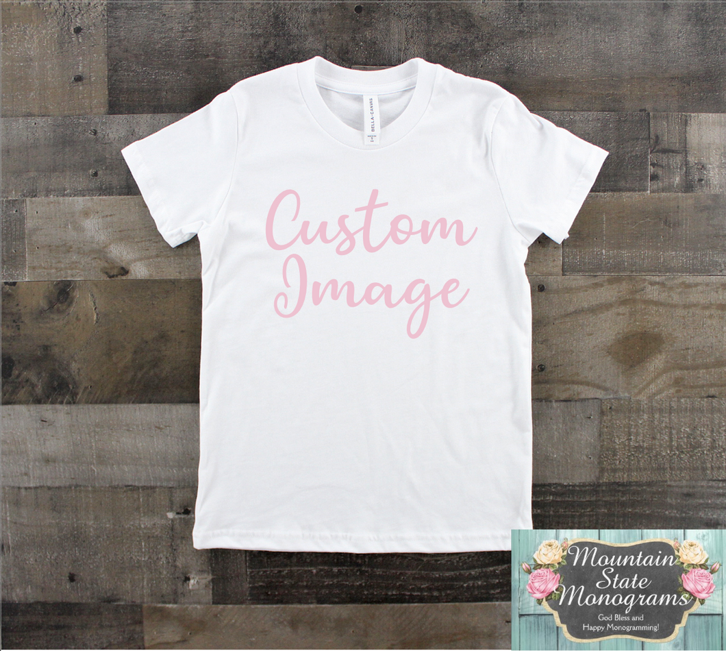 CUSTOM IMAGE Tee | Upload Your Own | Little Sizes