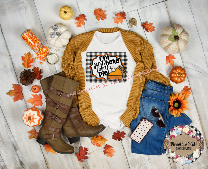 I'm Just Here for the Pie | Thanksgiving Tee