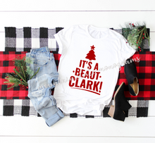 Load image into Gallery viewer, It's A Beaut Clark | Christmas Vacation Inspired Tee