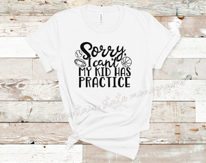 Sorry, I Can't My Kid Has Practice