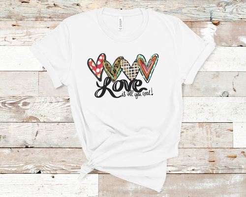 Love is All You Need | Valentine's Tee