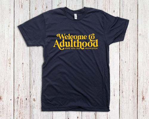 Adulthood Hope You Like Ibuprofen | RTS