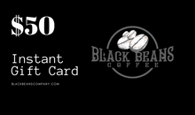 Load image into Gallery viewer, Black Beans Coffee Gift Card