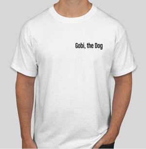 Gobi, the Dog T-Shirt