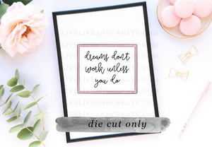DIE CUT: dreams won't work unless you do