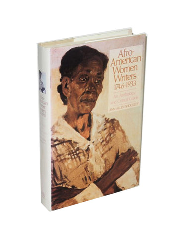 Afro-American Women Writers, 1746-1933: An Anthology and Critical Guide