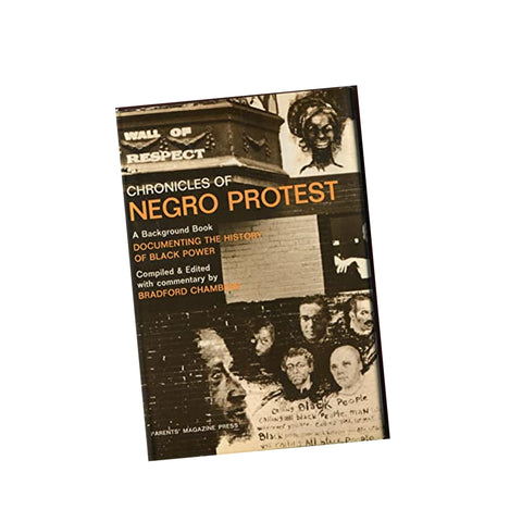 Chronicles of Negro Protest: A Background Book Documenting the History of Black Power