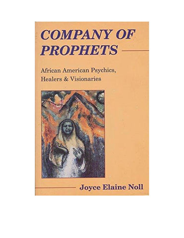 Company of Prophets: African American Psychics, Healers & Visionaries